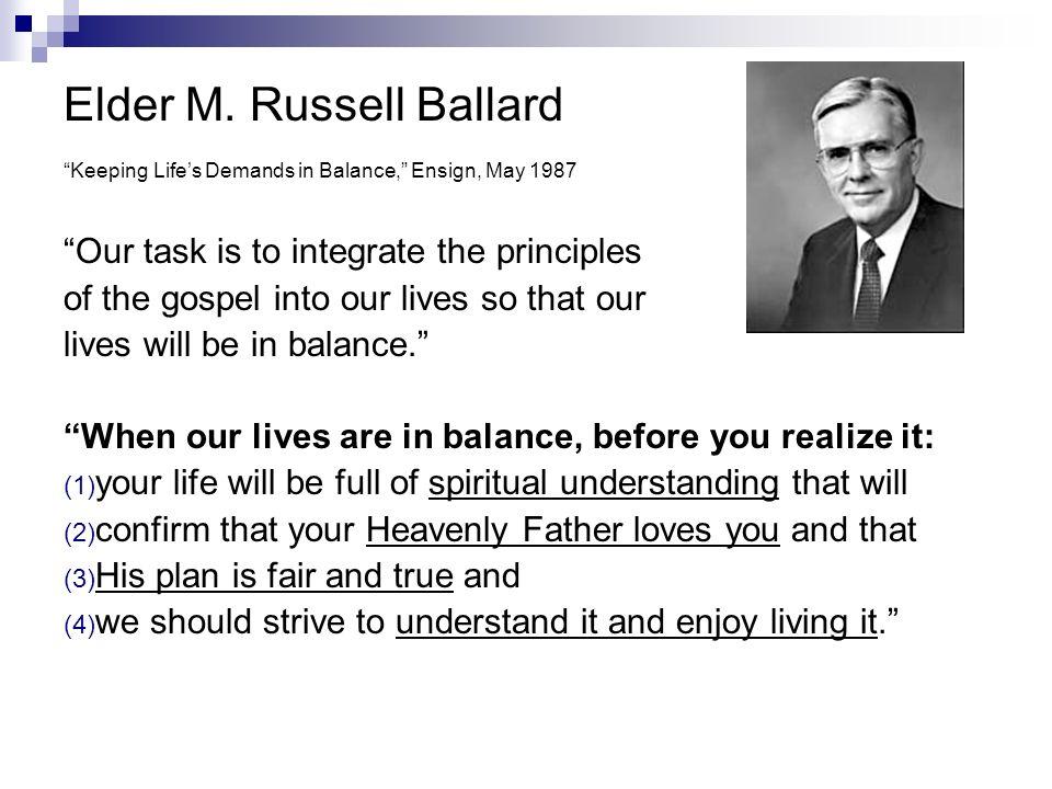 Elder M. Russell Ballard Keeping Life's Demands in Balance, Ensign, May 1987