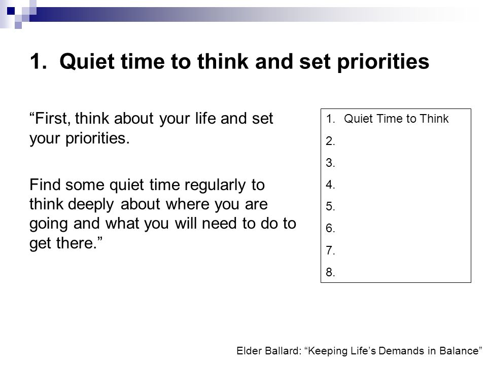 1. Quiet time to think and set priorities