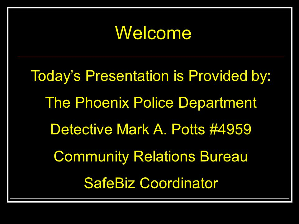 Welcome Today's Presentation is Provided by:
