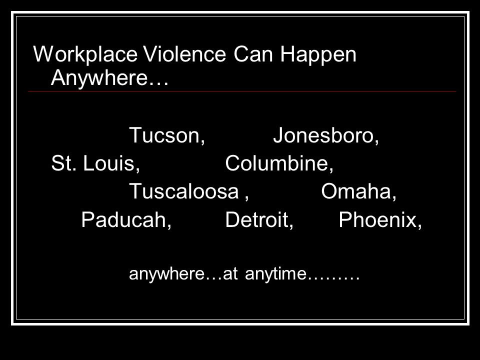 Workplace Violence Can Happen Anywhere…