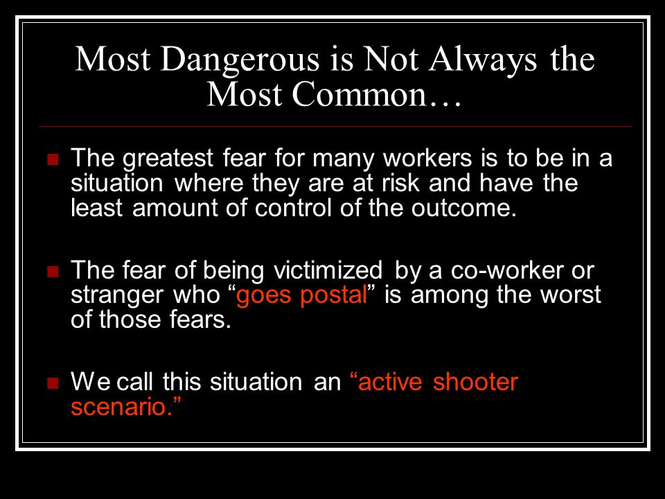 Most Dangerous is Not Always the Most Common…