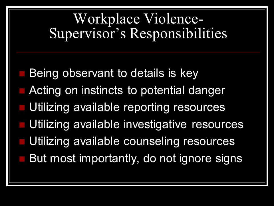 Workplace Violence- Supervisor's Responsibilities