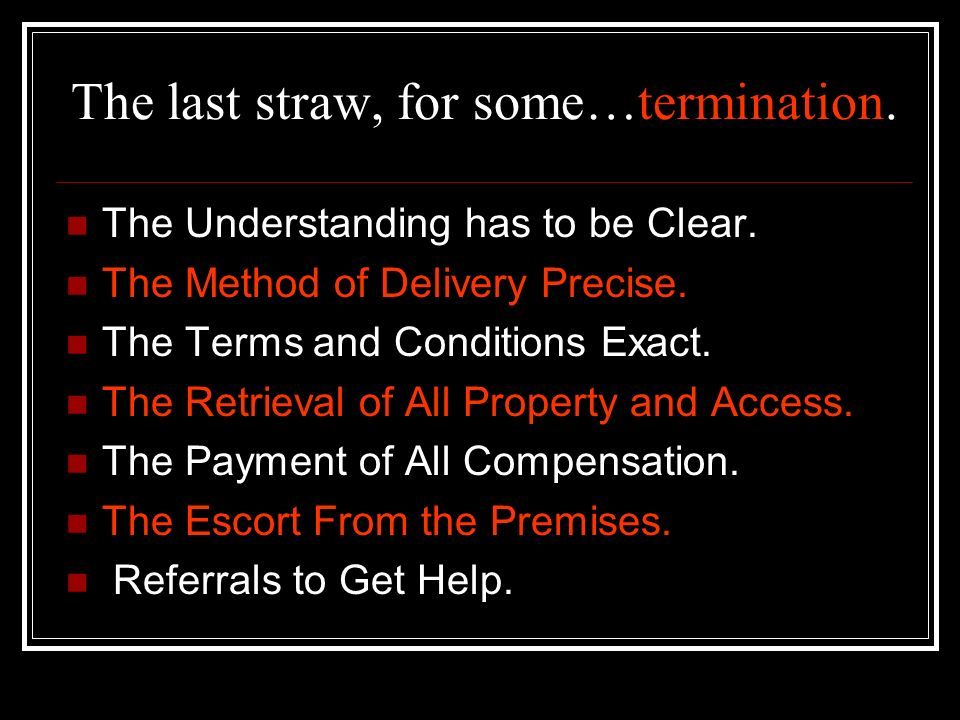 The last straw, for some…termination.
