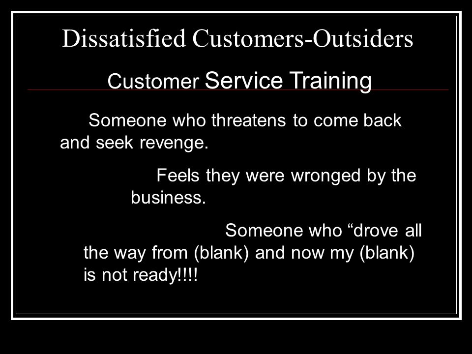 Dissatisfied Customers-Outsiders