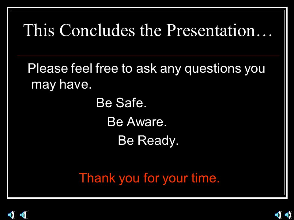 This Concludes the Presentation…