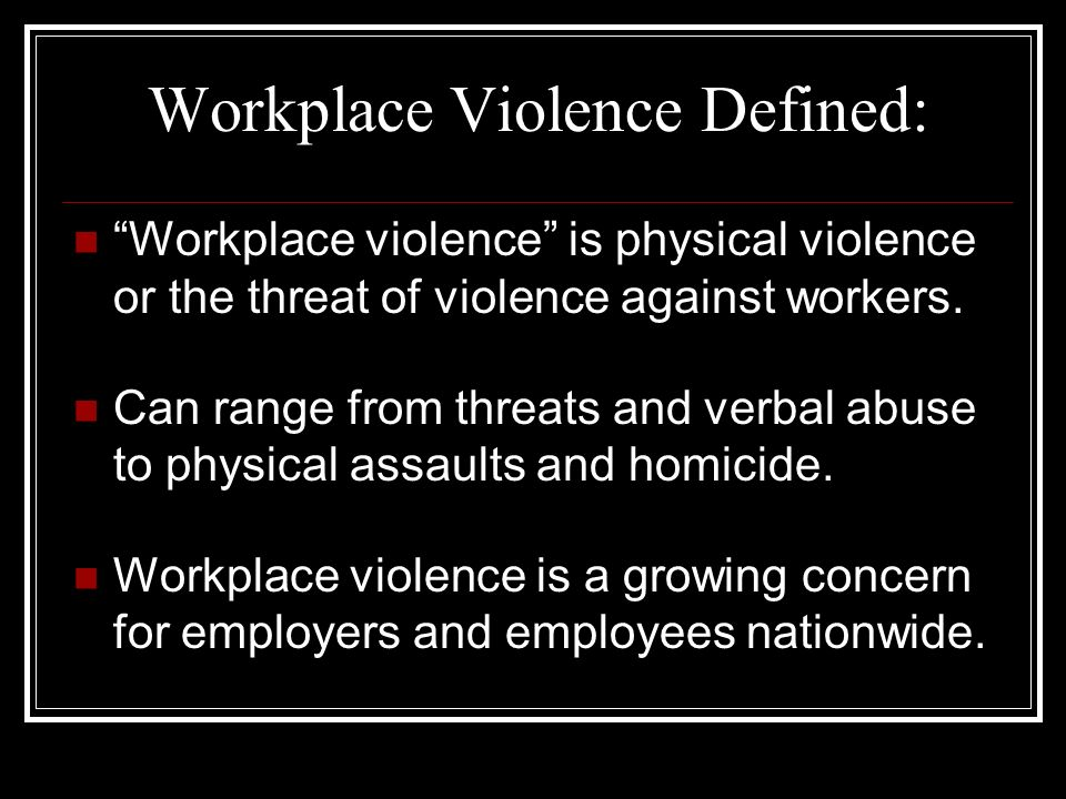 Workplace Violence Defined: