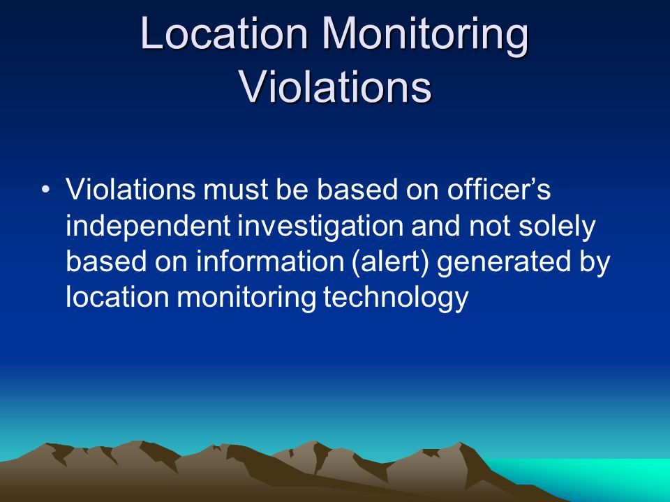 Location Monitoring Violations