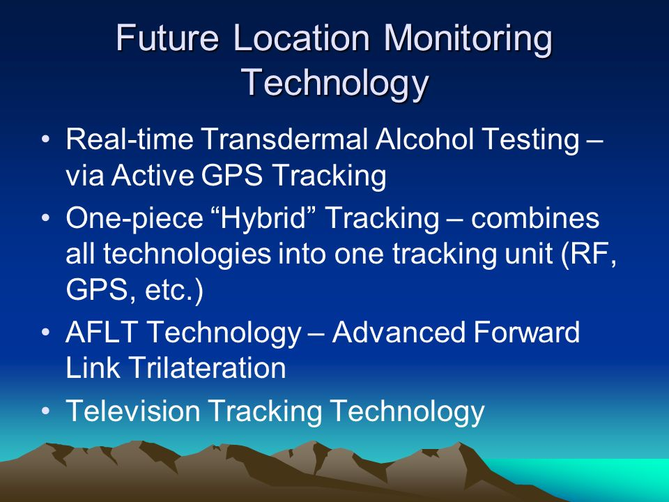 Future Location Monitoring Technology