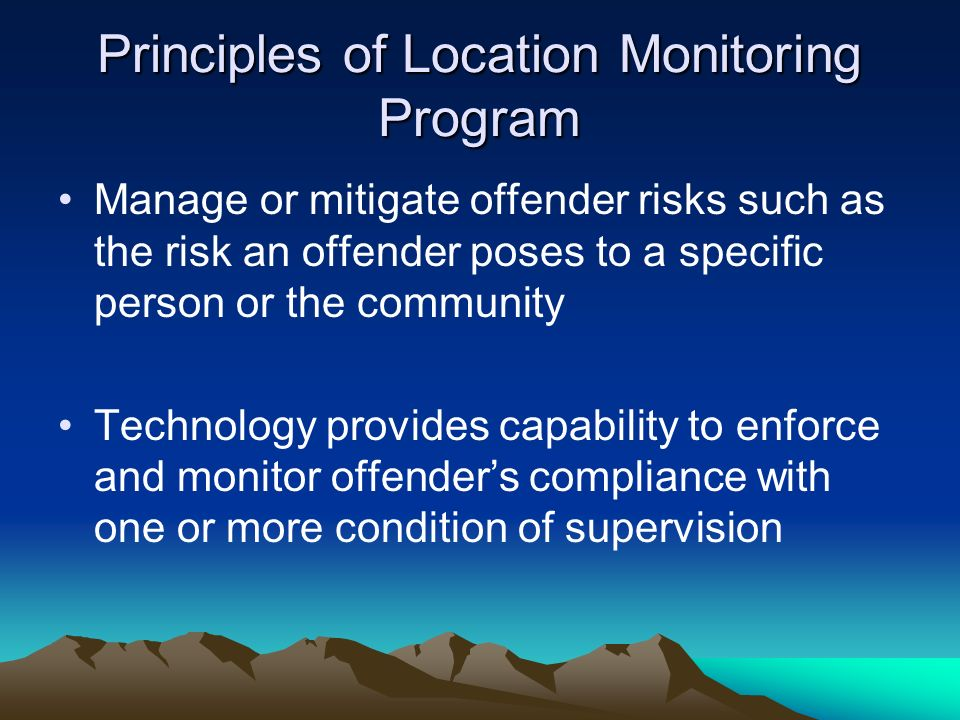 Principles of Location Monitoring Program