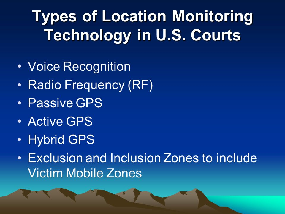 Types of Location Monitoring Technology in U.S. Courts