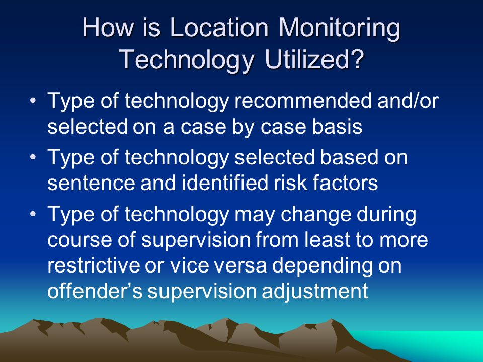 How is Location Monitoring Technology Utilized