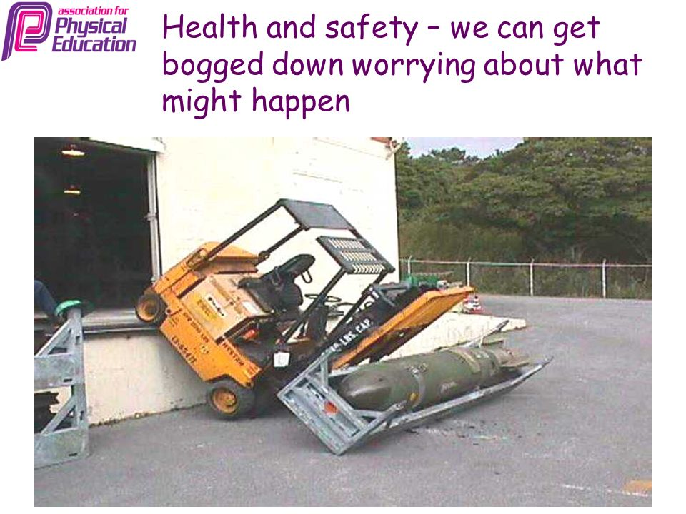 Health and safety – we can get bogged down worrying about what might happen