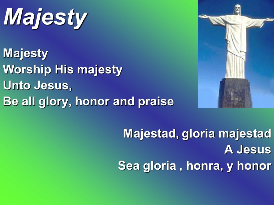 Majesty Majesty Worship His majesty Unto Jesus,