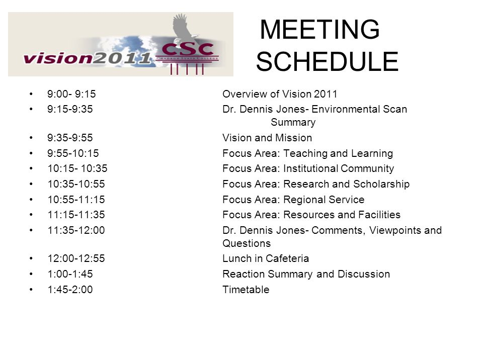 MEETING SCHEDULE 9:00- 9:15 Overview of Vision 2011