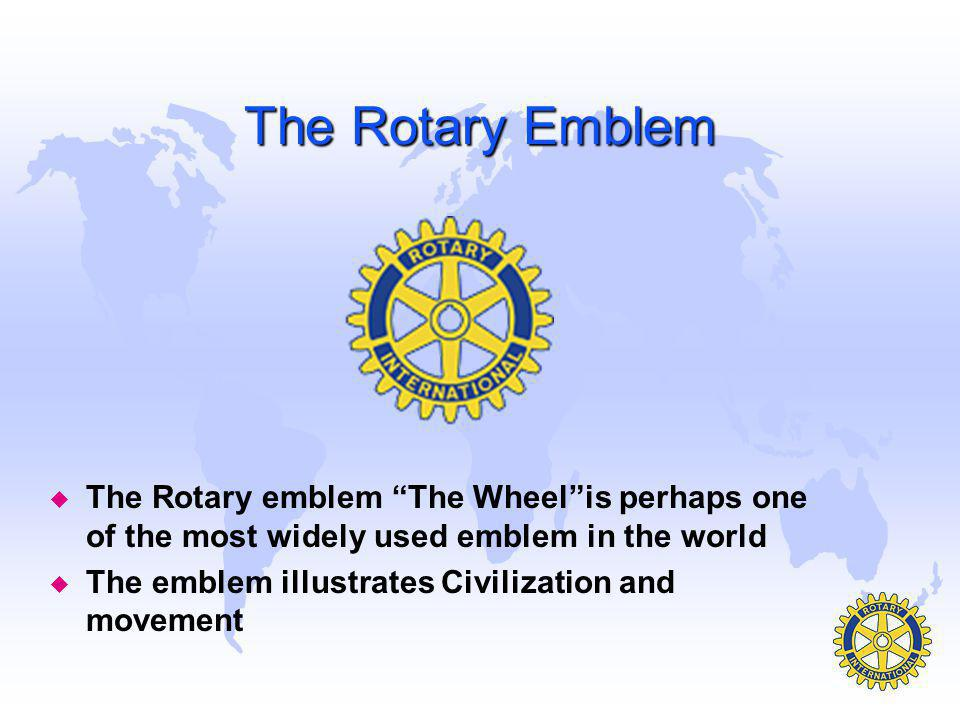The Rotary Emblem The Rotary emblem The Wheel is perhaps one of the most widely used emblem in the world.