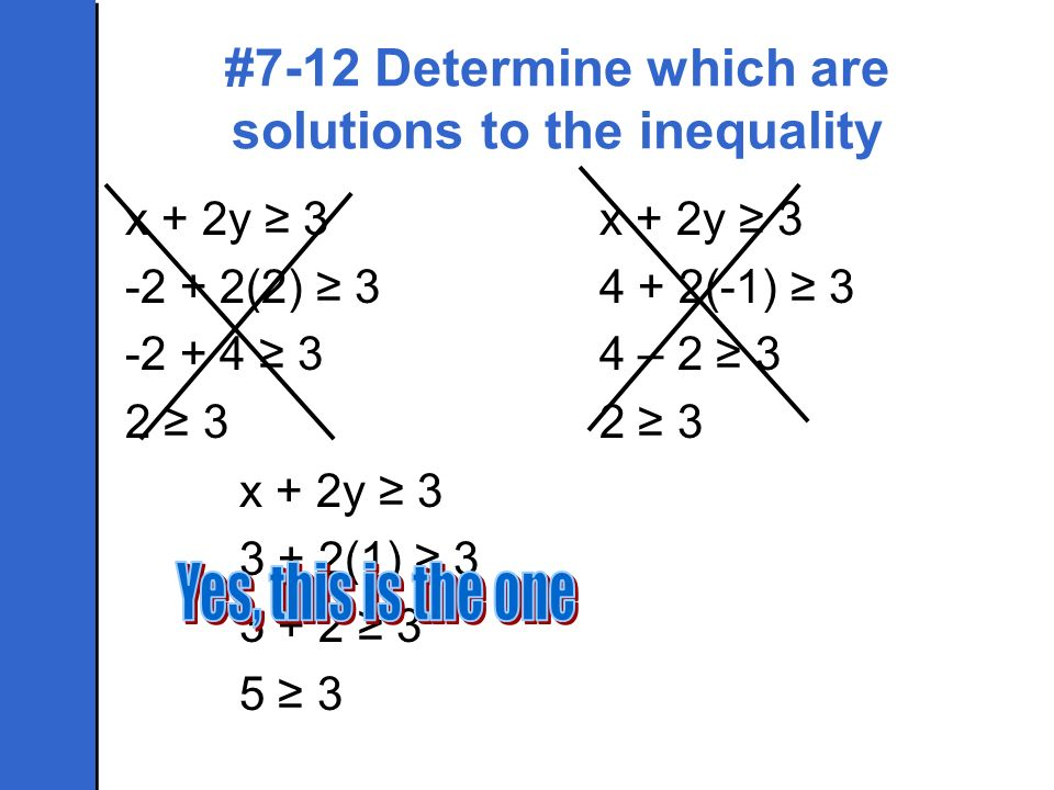 #7-12 Determine which are solutions to the inequality