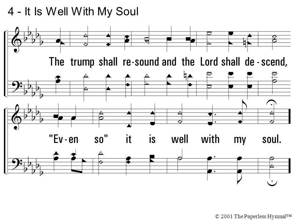 4 - It Is Well With My Soul © 2001 The Paperless Hymnal™