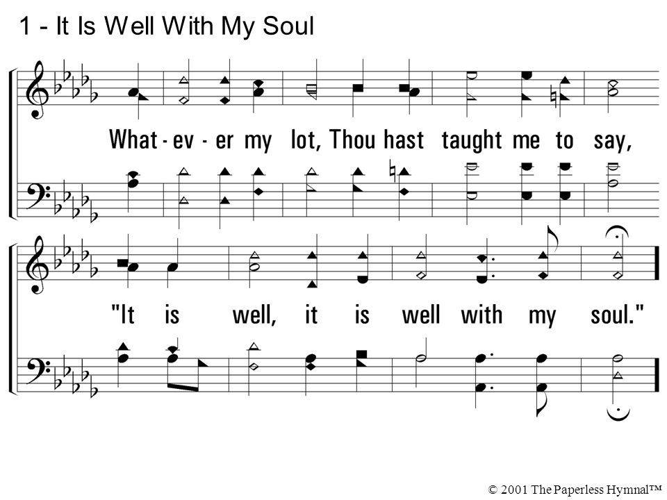 1 - It Is Well With My Soul © 2001 The Paperless Hymnal™