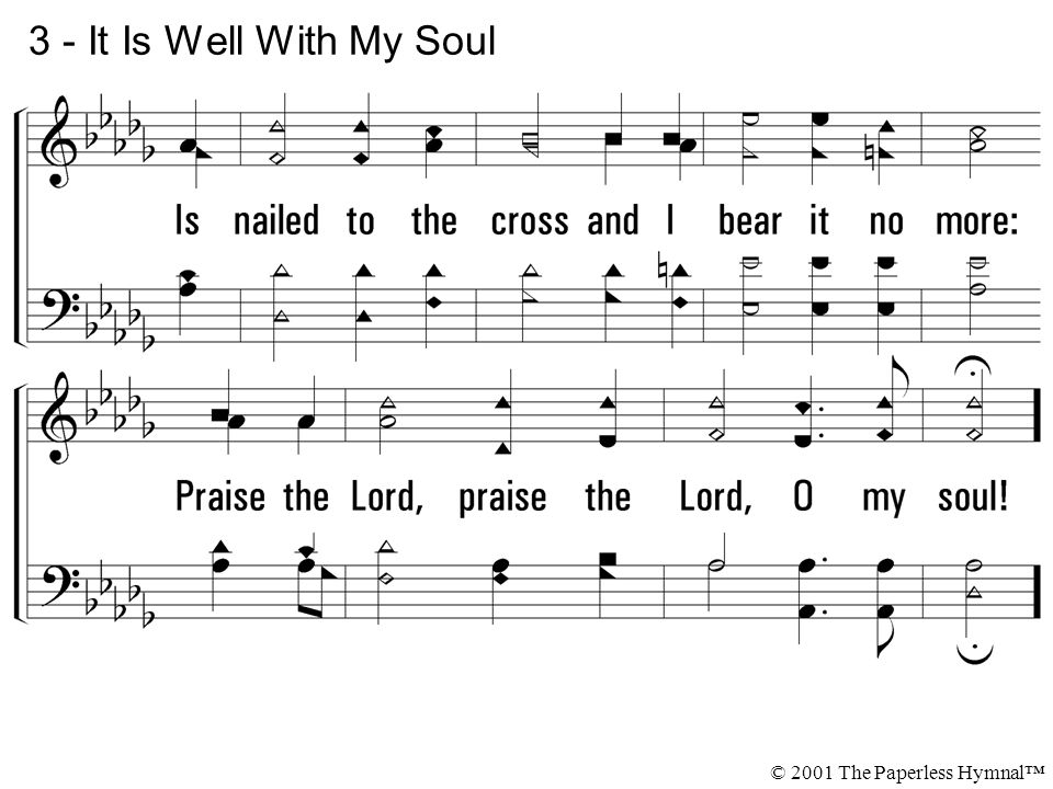 3 - It Is Well With My Soul © 2001 The Paperless Hymnal™