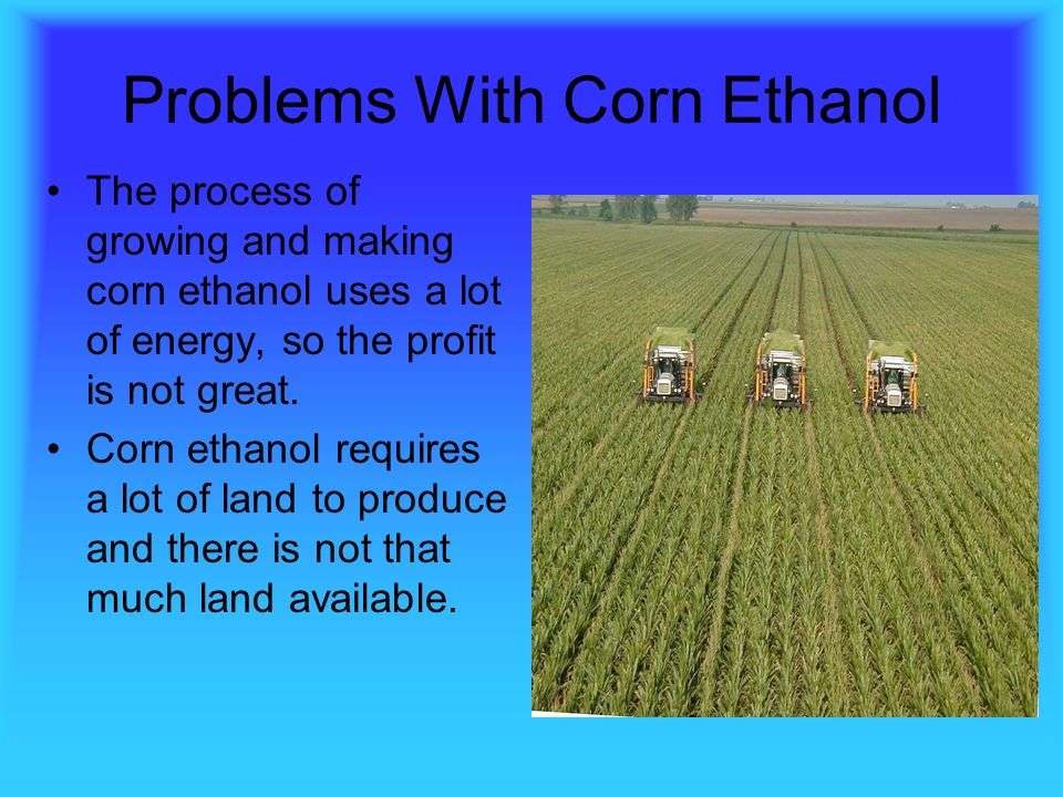 Problems With Corn Ethanol