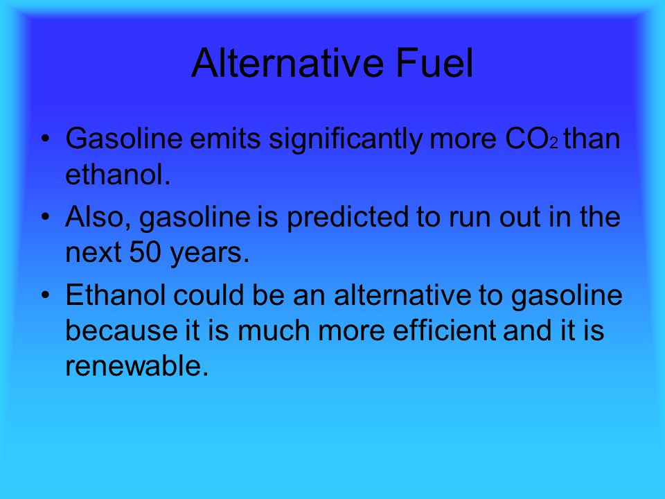 Alternative Fuel Gasoline emits significantly more CO2 than ethanol.