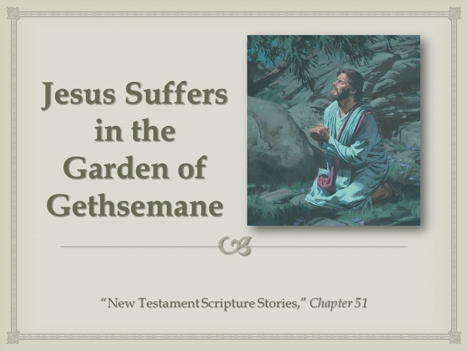 Jesus Suffers in the Garden of Gethsemane