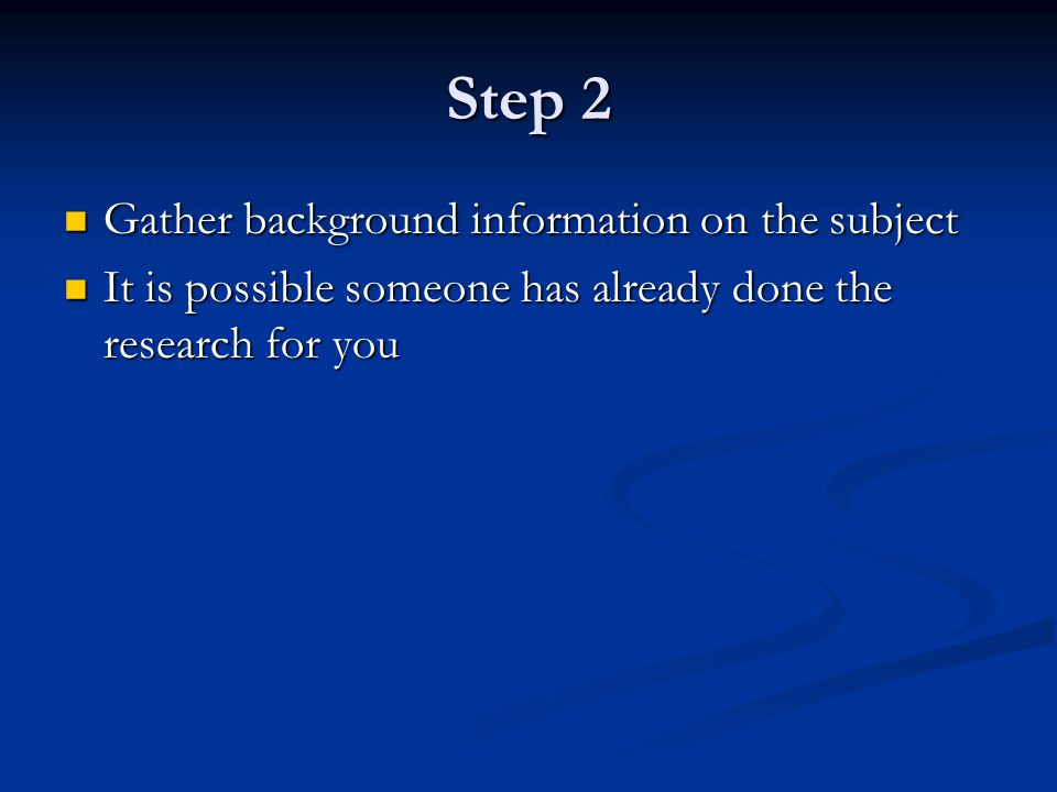 Step 2 Gather background information on the subject