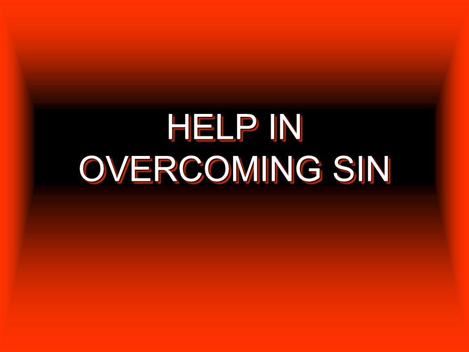 HELP IN OVERCOMING SIN