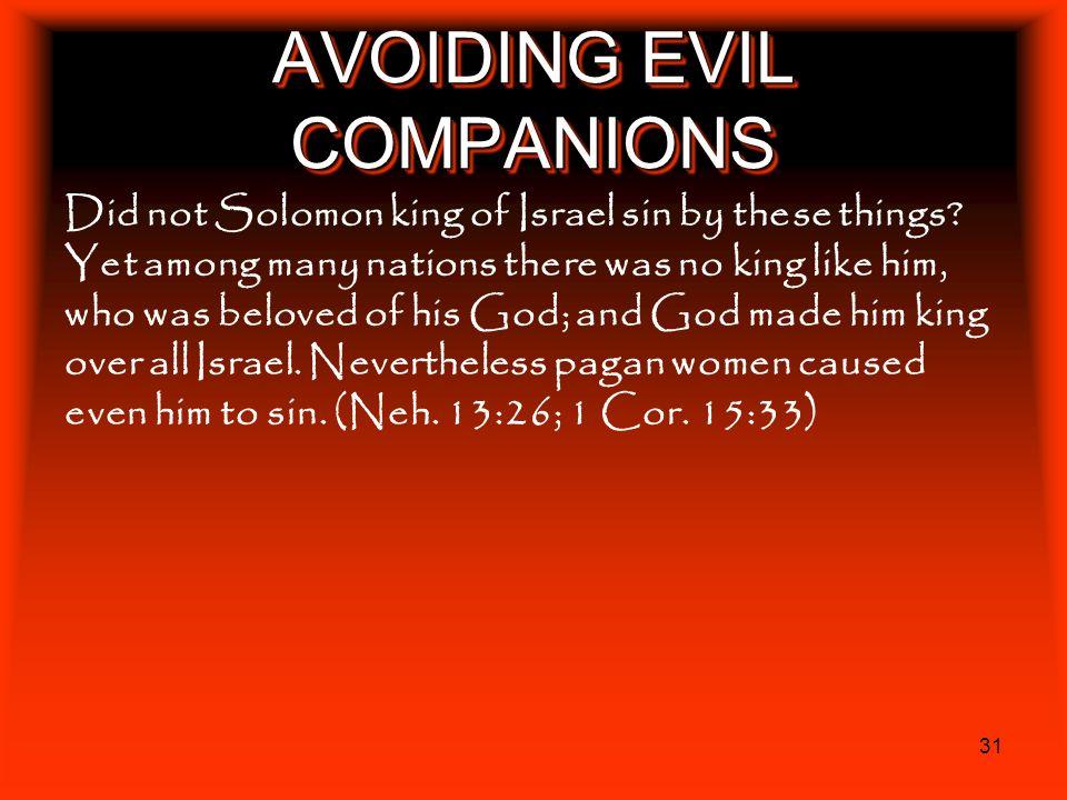 AVOIDING EVIL COMPANIONS