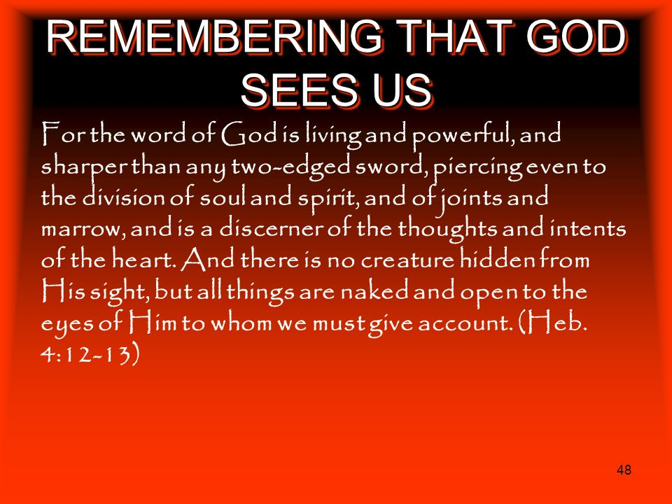 REMEMBERING THAT GOD SEES US