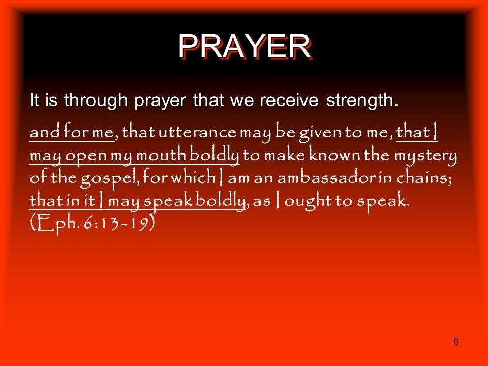PRAYER It is through prayer that we receive strength.