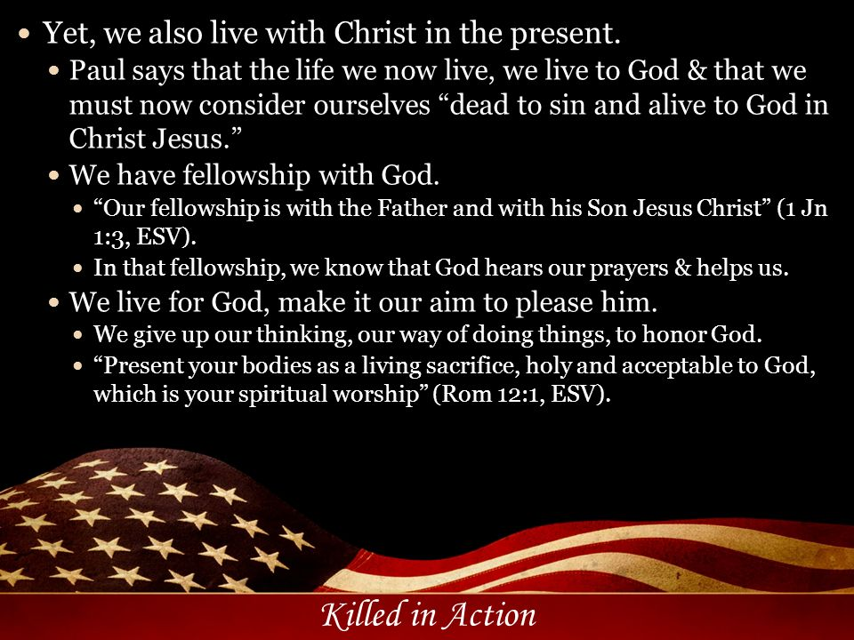 Yet, we also live with Christ in the present.