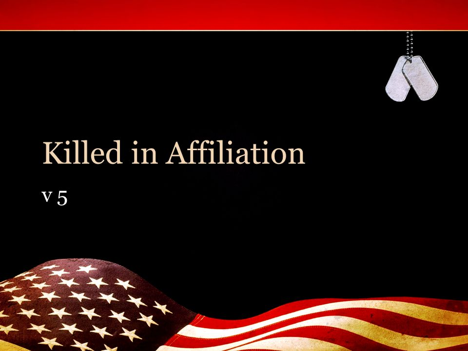 Killed in Affiliation v 5