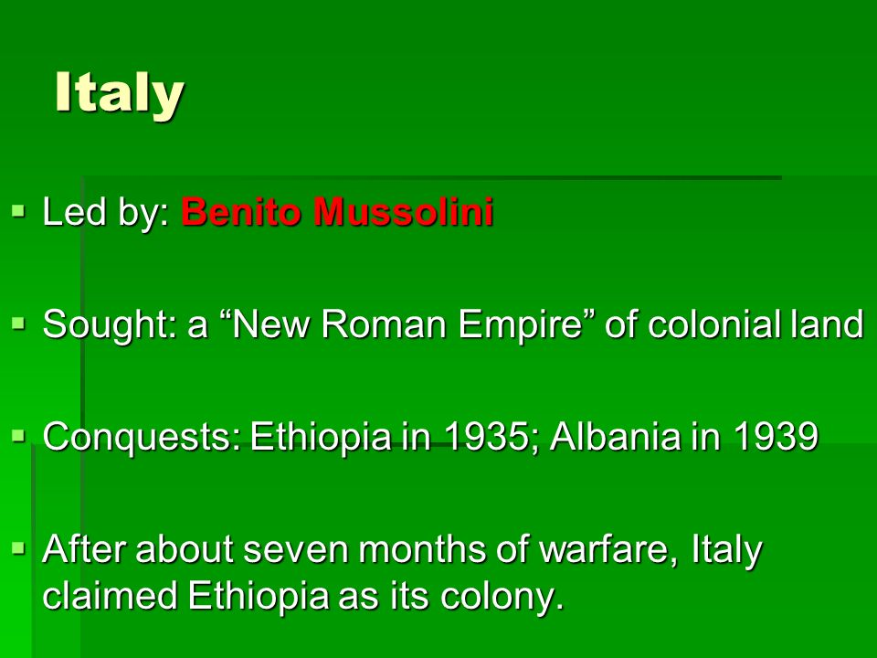 Italy Led by: Benito Mussolini