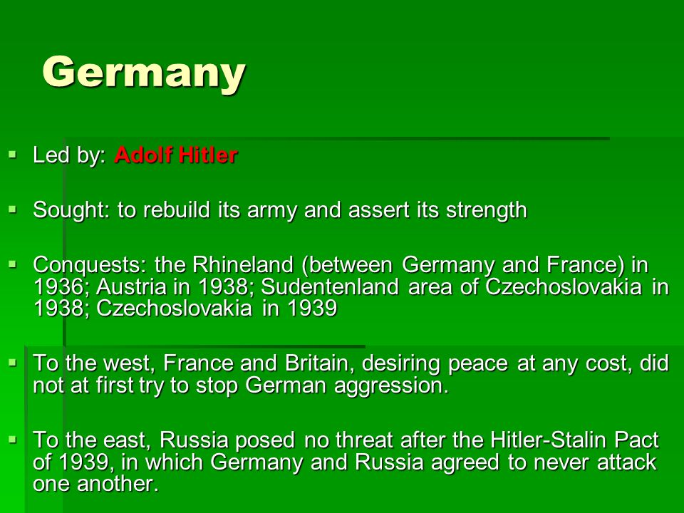 Germany Led by: Adolf Hitler