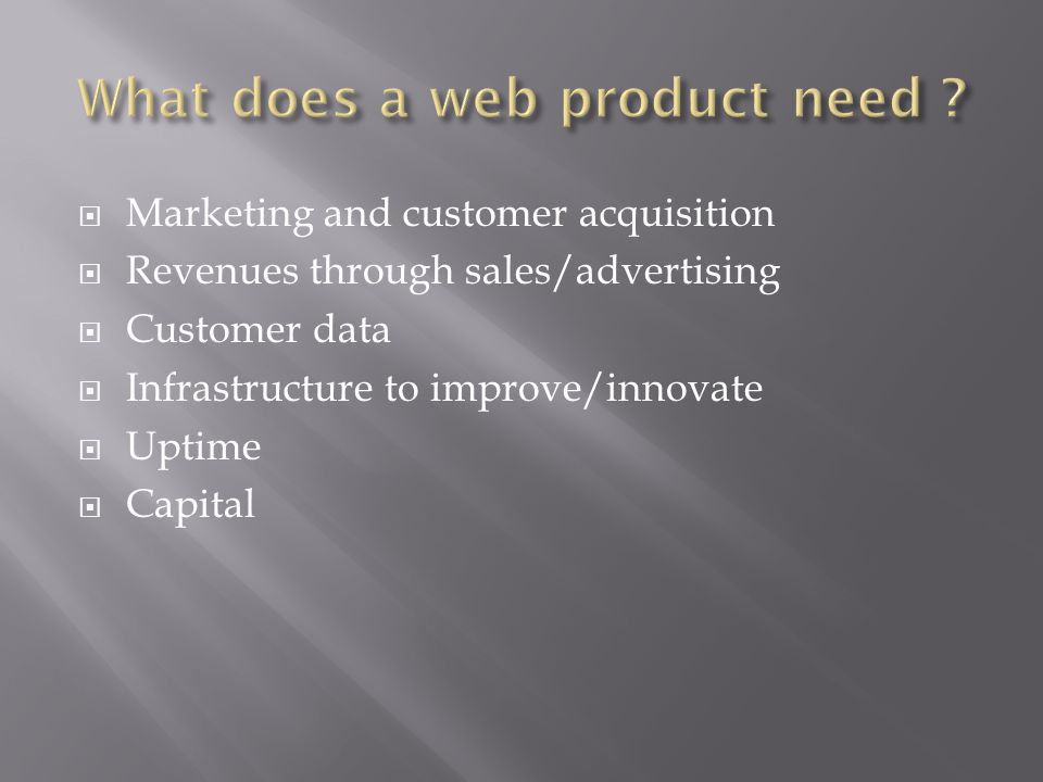 What does a web product need