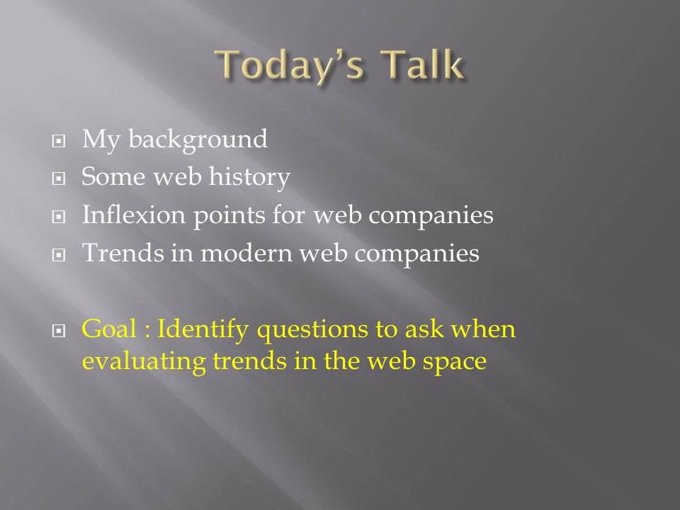 Today's Talk My background Some web history