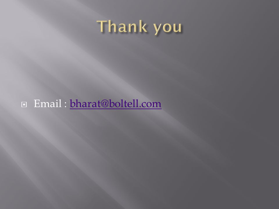 Thank you Email : bharat@boltell.com