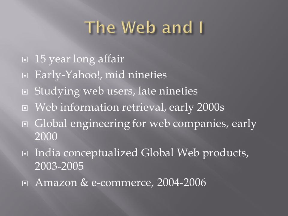 The Web and I 15 year long affair Early-Yahoo!, mid nineties