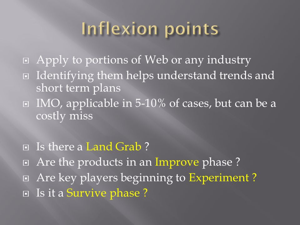 Inflexion points Apply to portions of Web or any industry