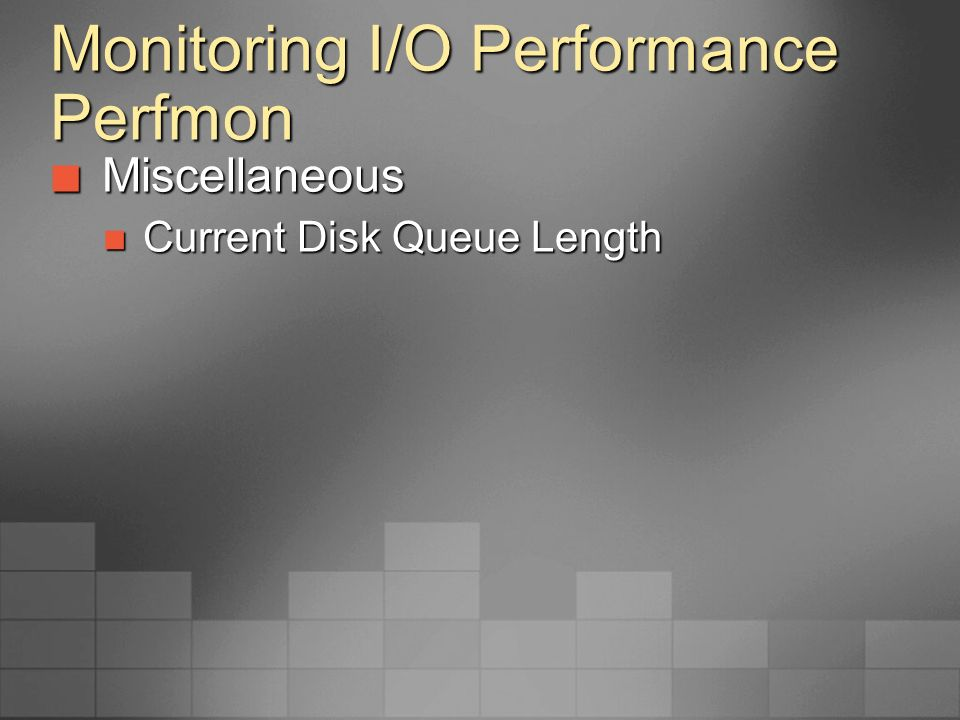 Monitoring I/O Performance Perfmon