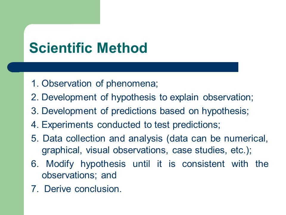 Scientific Method 1. Observation of phenomena;