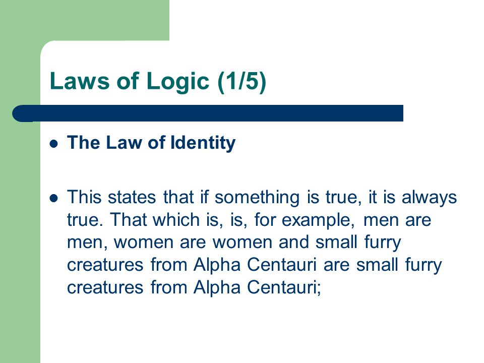 Laws of Logic (1/5) The Law of Identity