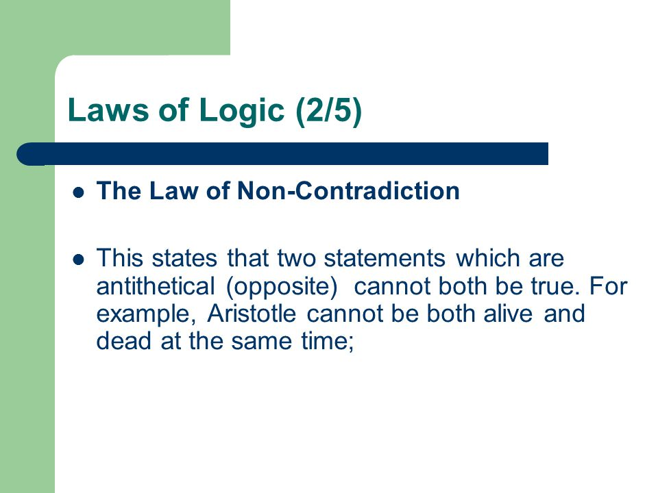 Laws of Logic (2/5) The Law of Non-Contradiction