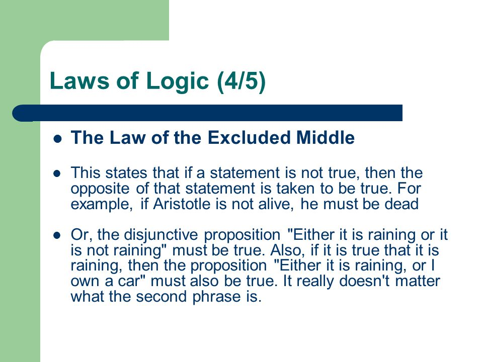 Laws of Logic (4/5) The Law of the Excluded Middle