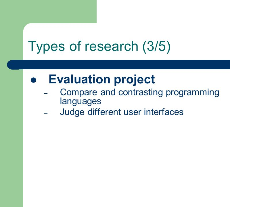 Types of research (3/5) Evaluation project
