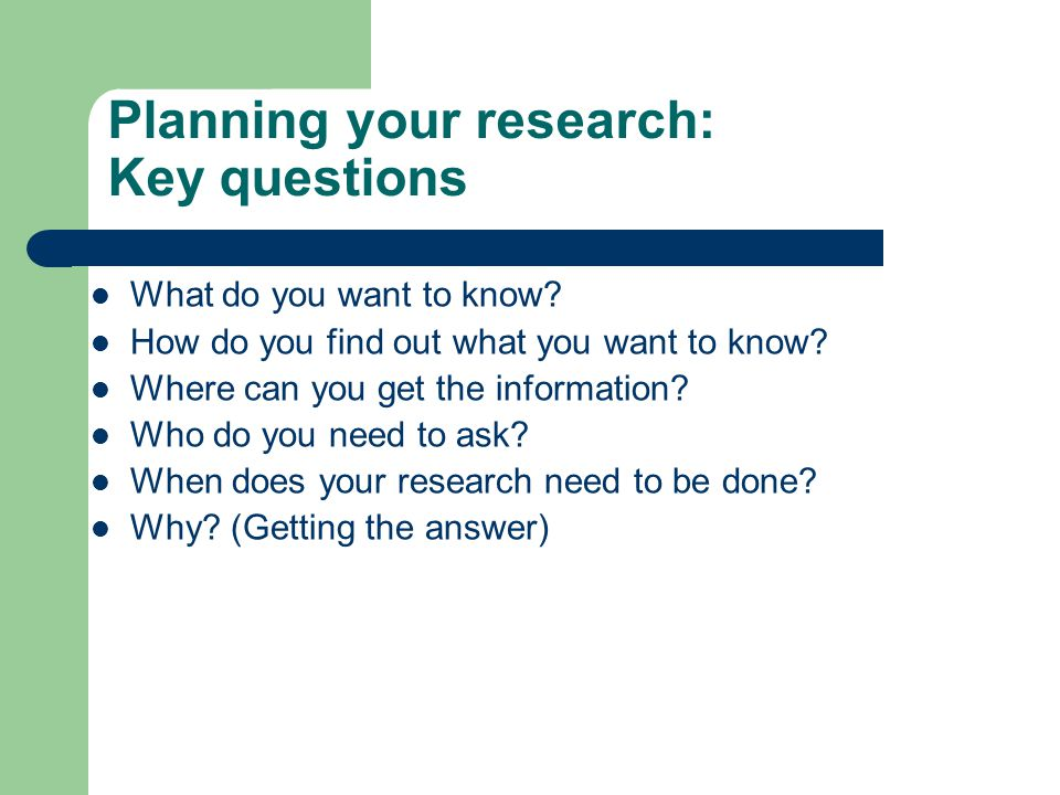 Planning your research: Key questions
