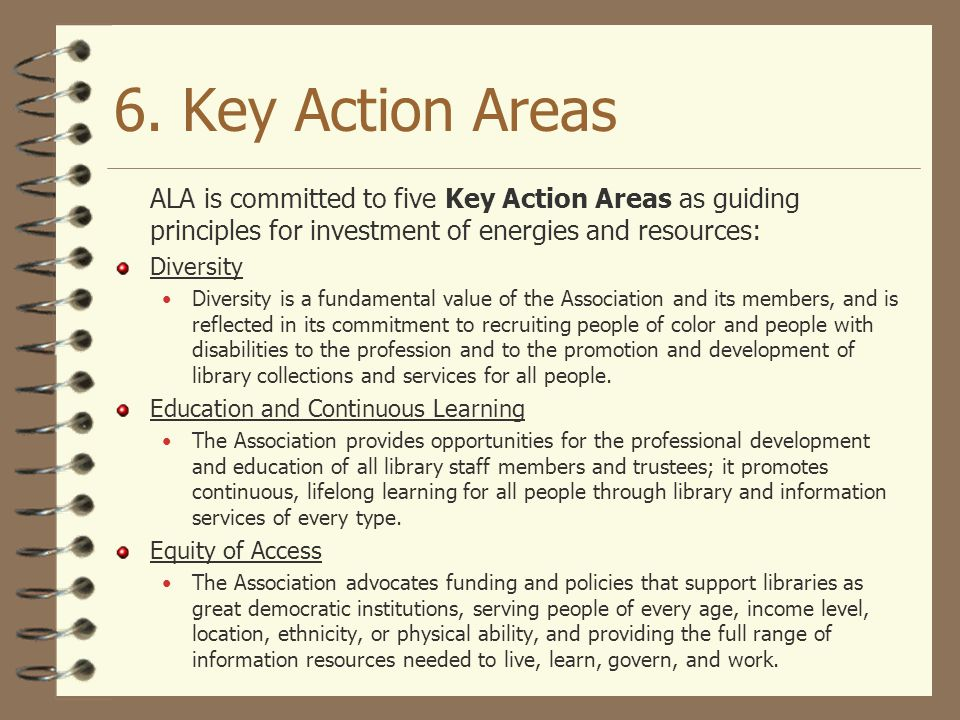 6. Key Action Areas ALA is committed to five Key Action Areas as guiding principles for investment of energies and resources: