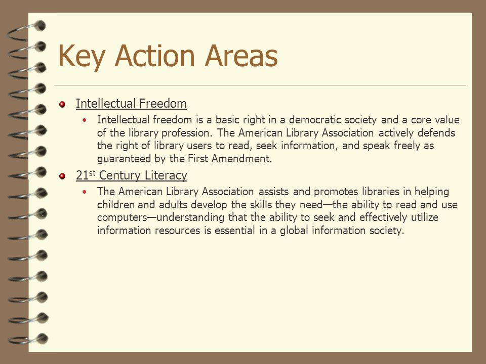 Key Action Areas Intellectual Freedom 21st Century Literacy
