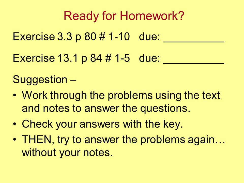 Ready for Homework Exercise 3.3 p 80 # 1-10 due: __________